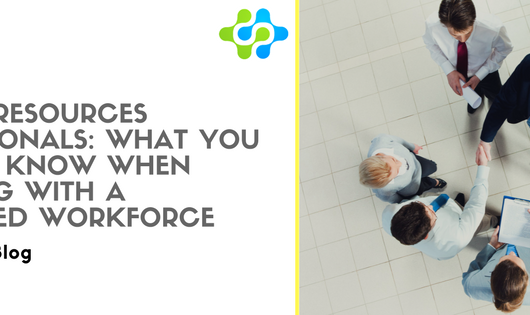 Human Resources Professionals: What You Need to Know When Working with a Unionized Workforce